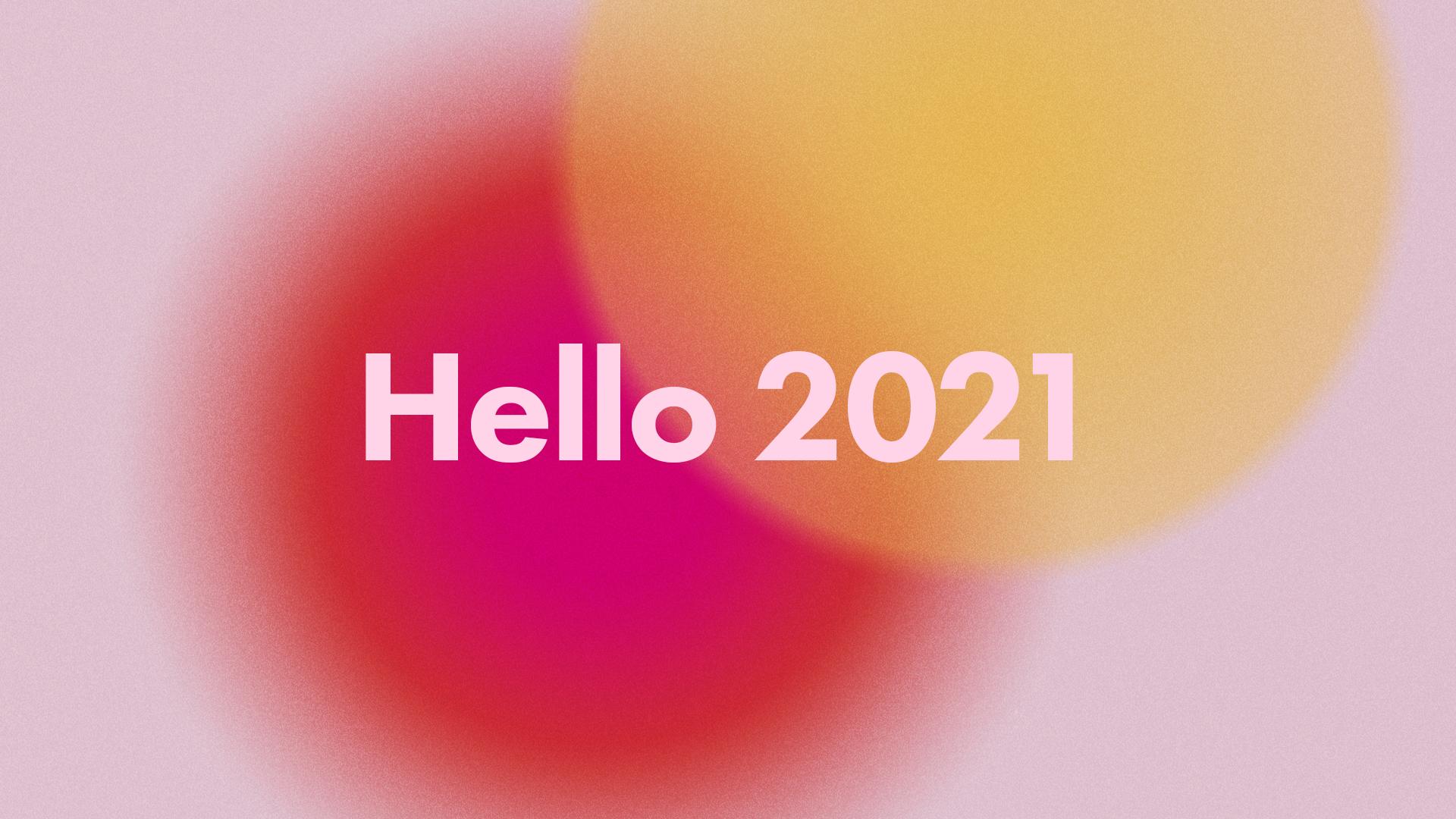 Hello 2021 hero image