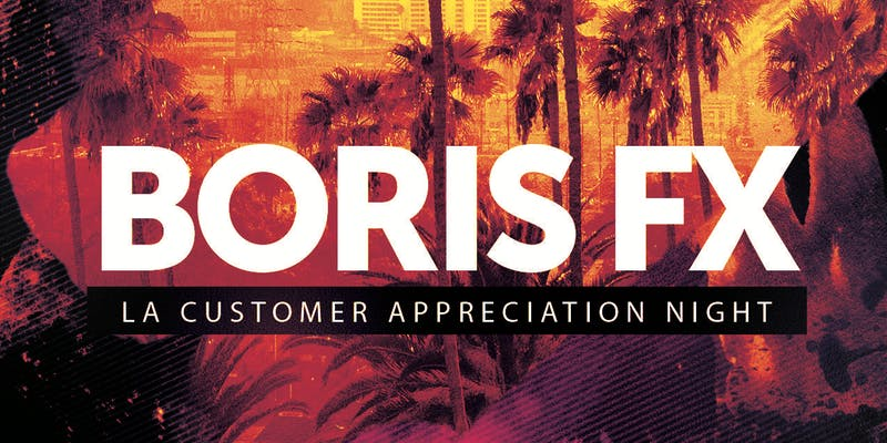 banner image for Boris FX LA customer appreciation night